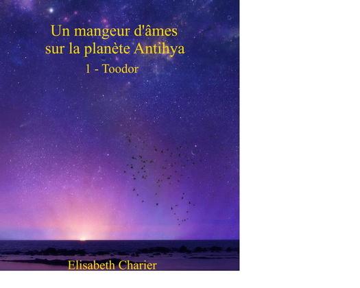 Un mangeur d'âmes sur la planète Antihya (première partie)