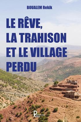 Le rêve, la trahison et le village perdu