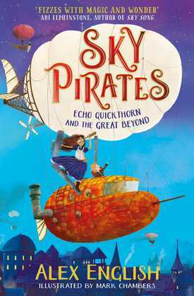 Sky Pirates: Echo Quickthorn and the Great Beyond