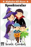 Alphabet All-Stars Spooktacular: 8 Spooky Halloween Stories for Children 9 and Up