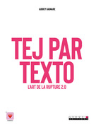 Tej par texto : l'art de la rupture 2.0