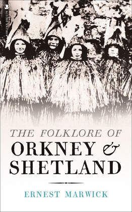 The Folklore of Orkney and Shetland