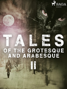 Tales of the Grotesque and Arabesque II