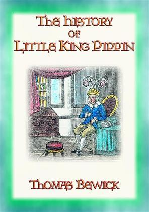 THE HISTORY OF LITTLE KING PIPPIN - A Lesson for all children