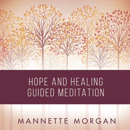 Hope and Healing Guided Meditation