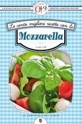 Le cento migliori ricette con la mozzarella