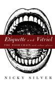 Etiquette and Vitriol: The Food Chain and Other Plays