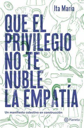 Que el privilegio no te nuble la empatía