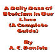 A Daily Dose of Stoicism in our Lives