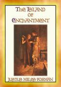 THE ISLAND OF ENCHANTMENT - A Medieval Tale of Action and Adventure