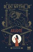 De l'autre côté du mythe - tome 1 Ariadné