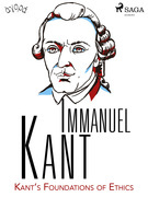 Kant's Foundations of Ethics