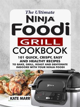 The Ultimate Ninja Foodi Grill Cookbook