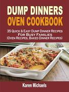 Dump Dinners Oven Cookbook