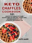 Keto Chaffles Cookbook: