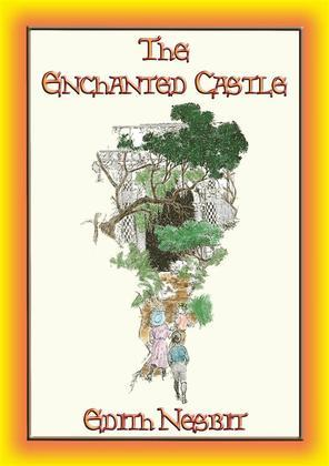 THE ENCHANTED CASTLE - A Fantasy Tale for Children and Adults