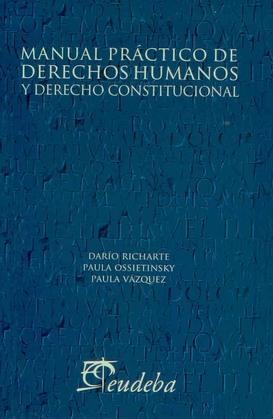 Manual práctico de derechos humanos y derecho constitucional