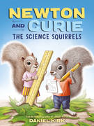 Newton and Curie: The Science Squirrels
