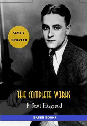 F. Scott Fitzgerald: The Complete Works