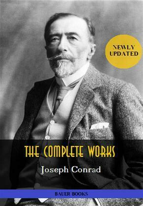 Joseph Conrad: The Complete Works