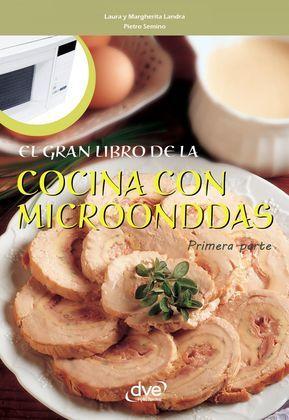 El gran libro de la cocina con microondas - Primera parte