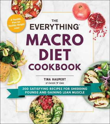 The Everything Macro Diet Cookbook