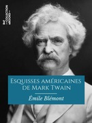 Esquisses américaines de Mark Twain