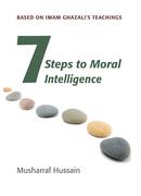 Seven Steps to Moral Intelligence