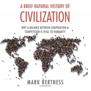 A Brief Natural History of Civilization