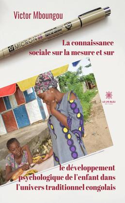 La connaissance sociale sur la mesure et surle développement psychologique de l'enfant dans l'univers traditionnel congolais