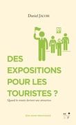 Des expositions pour les touristes