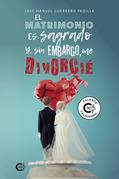 El matrimonio es sagrado y, sin embargo, me divorcié