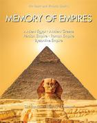 Memory of Empires: Ancient Egypt - Ancient Greece - Persian Empire - Roman Empire - Byzantine Empire