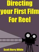 Directing Your First Film, For Reel