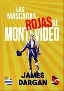 Las Mascaras Rojas De Montevideo