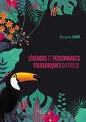 Légendes et personnages folkloriques du Brésil