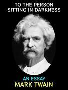 To the Person Sitting in Darkness