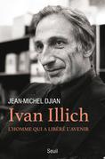 Ivan Illich. L'homme qui a libéré l'avenir