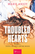 Troubled hearts - Tome 1