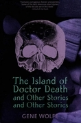 The Island of Dr. Death and Other Stories and Other Stories
