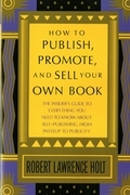 How to Publish, Promote, & Sell Your Own Book