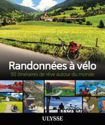 Randonnées à vélo - 50 itinéraires de rêve autour du monde