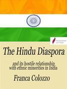 The Hindu Diaspora and its hostile relationship with ethnic minorities in India