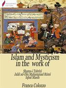 Islam and Mysticism in the work of Shams-i Tabr?z? – Jal?l ad-D?n Mo?ammad R?m? – Iqbal Masih