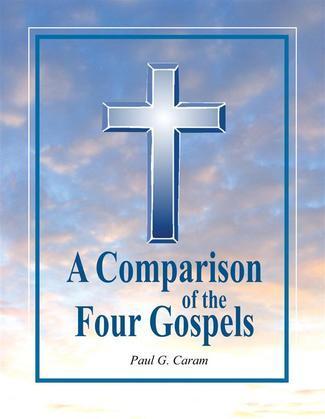 A Comparison of the Four Gospels