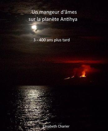 Un mangeur d'âmes sur la planète Antihya (troisième partie)