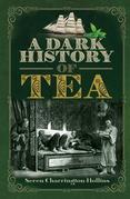 A Dark History of Tea