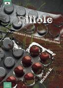 Pillole - Un romanzo con controindicazioni