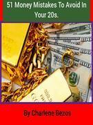 51 Money Mistakes To Avoid In Your Twenties.