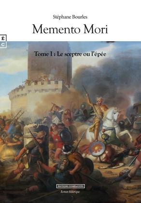 MEMENTO MORI TOME I : LE SCEPTRE OU L'ÉPÉE